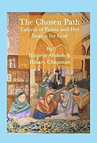 The Chosen Path. Tahirih of Persia and Her Search for God